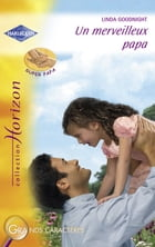 Un merveilleux papa (Harlequin Horizon) by Linda Goodnight
