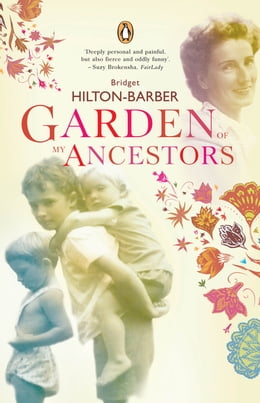 Book Garden Of My Ancestors by Bridget Hilton-Barber
