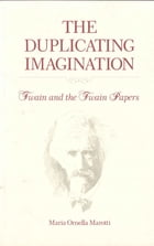 The Duplicating Imagination: Twain and the Twain Papers