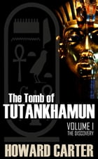 The Tomb of Tutankhamen Vol I: The Discovery by Howard Carter