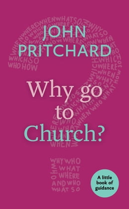Book Why Go to Church?: Little Book of Guidance by John Pritchard