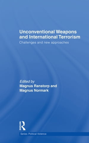 Unconventional Weapons and International Terrorism Challenges and New Approaches