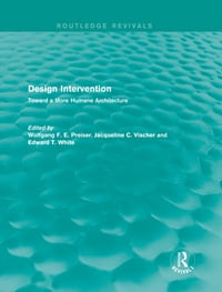 Design Intervention (Routledge Revivals): Toward a More Humane Architecture