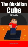 The Obsidian Cube Trilogy 46d09b99-ea03-40d6-be8c-d88816cad400