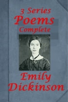 Poems of Emily Dickinson Three Series, Complete by Emily Dickinson