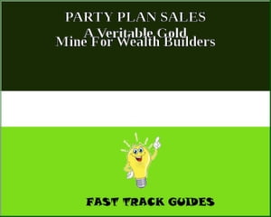 PARTY PLAN SALES A Veritable Gold Mine For Wealth Builders by Alexey