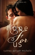 1230000313063 - Sydney Aaliyah Michelle: Hope for Us (Hope Series Book #3) - 書