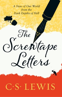 Book The Screwtape Letters: Letters from a Senior to a Junior Devil by C. S. Lewis