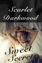 Sweet Secrets by Scarlet Darkwood