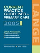 Current Practice Guidelines in Primary Care, 2005