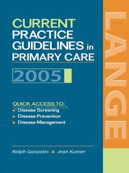 Book Current Practice Guidelines in Primary Care, 2005 by Gonzales, Ralph