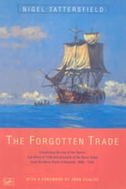 The Forgotten Trade: Comprising the Log of the Daniel and Henry of 1700 and Accounts of the Slave Trade From the Minor Po by Nigel Tattersfield