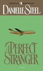 A Perfect Stranger: A Novel by Danielle Steel