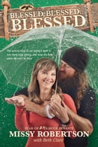 Blessed, Blessed . . . Blessed: The Untold Story of Our Family's Fight to Love Hard, Stay Strong…