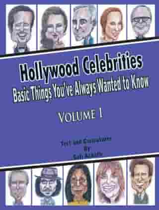 Hollywood Celebrities: Basic Things You've Always Wanted to Know, Volume 1