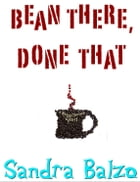 Bean There, Done That by Sandra Balzo