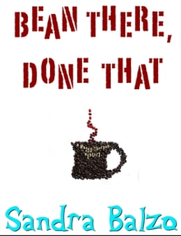 Book Bean There, Done That by Sandra Balzo