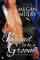 Bound to be a Groom by Megan Mulry