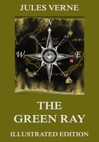 The Green Ray: Extended Annotated & Illustrated Edition by Jules Verne