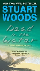 Dead in the Water: A Novel by Stuart Woods