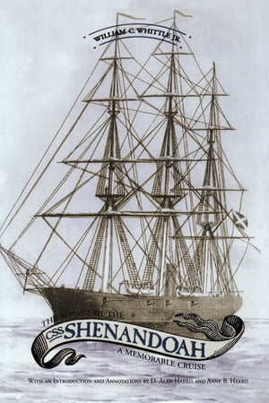 The Voyage of the CSS Shenandoah A Memorable Cruise
