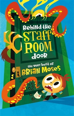 Book Behind the Staffroom Door: The Very Best of- by Brian Moses