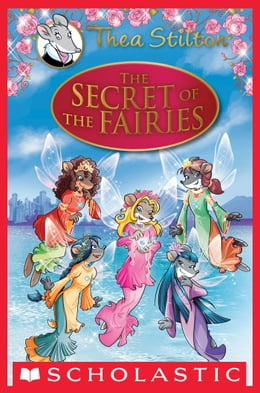 Book Thea Stilton Special Edition: The Secret of the Fairies: A Geronimo Stilton Adventure by Thea Stilton