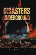 Disasters Underground by Nick McCamley
