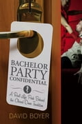 Bachelor Party Confidential a797d53a-1e3b-4af8-9303-14da6e87f5c8