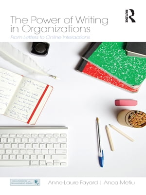 The Power of Writing in Organizations From Letters to Online Interactions