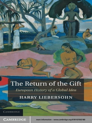 The Return of the Gift European History of a Global Idea
