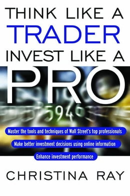 Book Think Like Trader, Invest Like A Pro by Ray, Christina