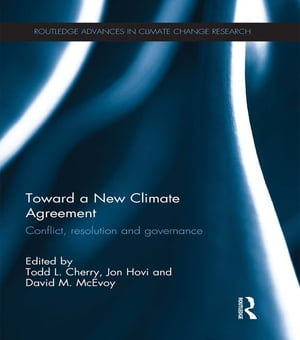 Toward a New Climate Agreement Conflict,  Resolution and Governance