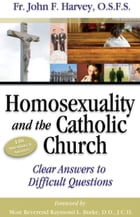 Homosexuality & the Catholic Church by Fr. John F. Harvey, O.S.F.S.