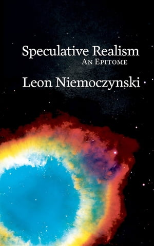 Speculative Realism: An Epitome