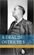 A Deal in Ostriches by Herbert George Wells