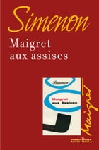 Maigret aux assises: Maigret by Georges SIMENON