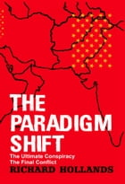 The Paradigm Shift by Richard Hollands