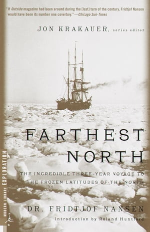 Farthest North The Incredible Three-Year Voyage to the Frozen Latitudes of the North