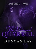 The Poisoned Quarrel: Episode 2 by Duncan Lay