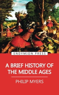 A Brief History of the Middle Ages