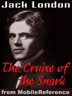 "The Cruise Of The ""Snark"" (Mobi Classics)"