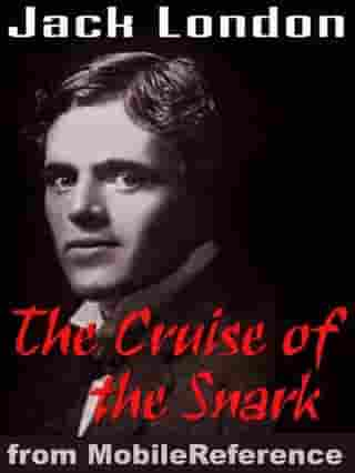 """The Cruise Of The """"Snark"""" (Mobi Classics) by Jack London"""