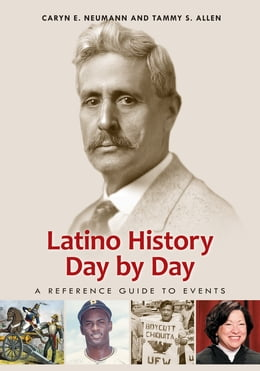 Book Latino History Day by Day: A Reference Guide to Events: A Reference Guide to Events by Caryn E. Neumann