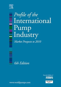 Book Profile of the International Pump Industry: Market Prospects to 2010 by Reidy, R.