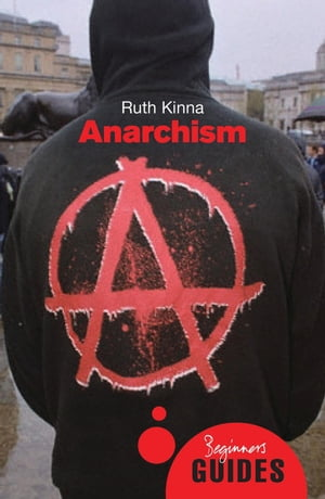 Anarchism A Beginner's Guide