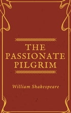 The Passionate Pilgrim (Annotated) by William Shakespeare