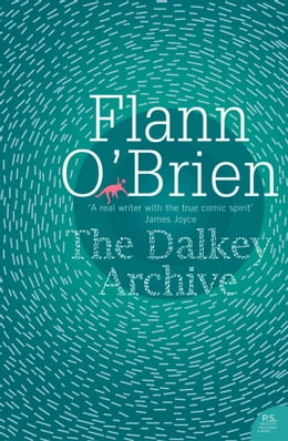 Book The Dalkey Archive (Harper Perennial Modern Classics) by Flann O'Brien
