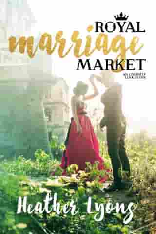 Royal Marriage Market by Heather Lyons