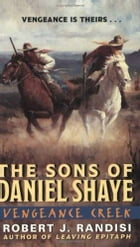 Vengeance Creek: The Sons of Daniel Shaye by Robert J. Randisi